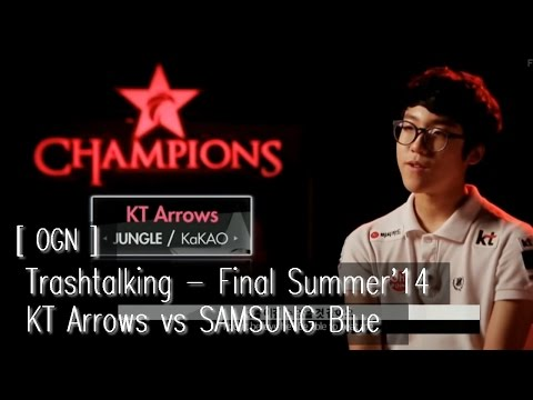 [ OGN ] Trashtalking - Final Summer'14 - KT A vs S Blue