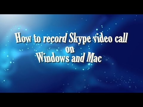 [Free] Record Skype Video Call on Windows/Mac