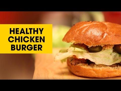 How To Make Chicken Burger | Healthy Chicken Burger Recipe