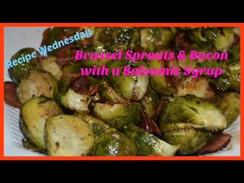 Recipe Video:   Brussel Sprouts & Bacon (with a Balsamic Syrup)