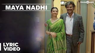 Kabali Songs | Maya Nadhi Song with Lyrics | Rajinikanth | Pa Ranjith | Santhosh Narayanan
