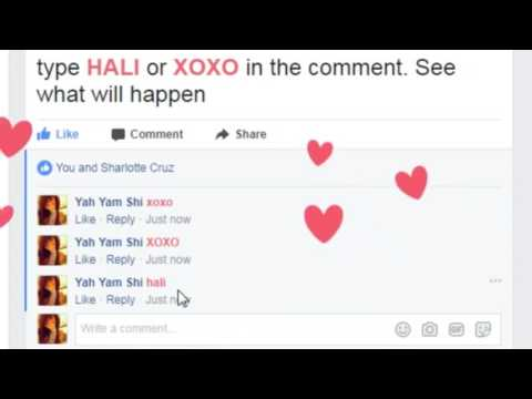 Type XOXO or HALI in facebook comment. See what will happen.