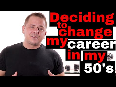 Deciding to change my career in my 50's