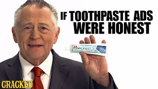 If Toothpaste Ads Were Honest - Honest Ads