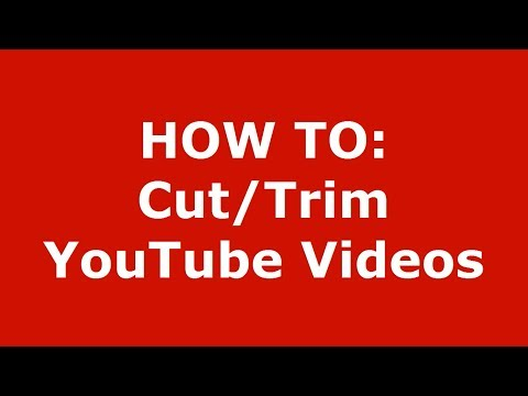 How to Trim Youtube Video -  Cut Youtube Videos