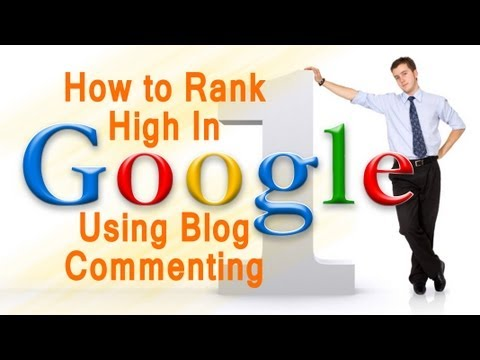 How To Rank High In Google Using Blog Commenting