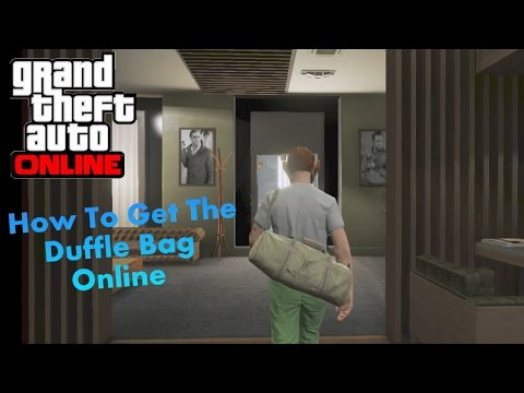 GTA 5 Online: How To Get The Duffle Bag (XBOX360) PATCHED