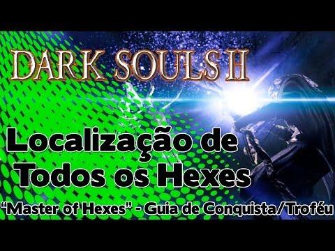 Dark Souls 2: Todos os Hexes (