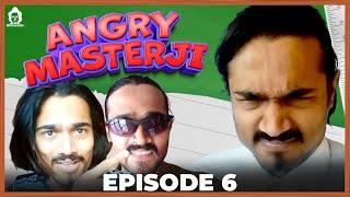 BB Ki Vines- | Angry Masterji- Part 6 |