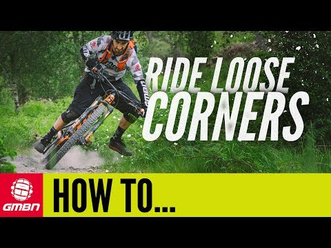 How To Ride Loose Corners On A Mountain Bike | MTB Skills