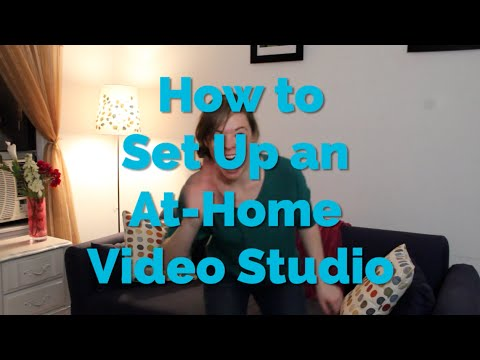 How to Set Up an At-Home Video Studio