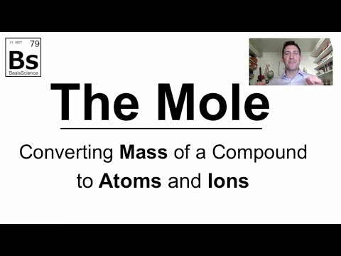 The Mole 6 - Converting Mass of a Compound to Atoms and Ions