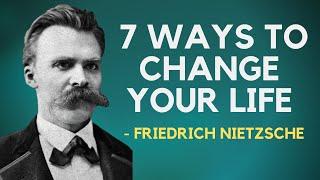 Friedrich Nietzsche - 7 Ways To Change Your Life (Existentialism)