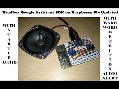 Headless Google Assistant on Pi as Service With Startup Audio and Audio Prompt for Hotword Detection