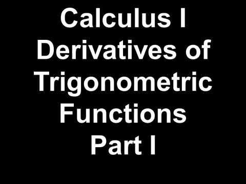 Calculus I Derivatives of Trigonometric Functions Part I