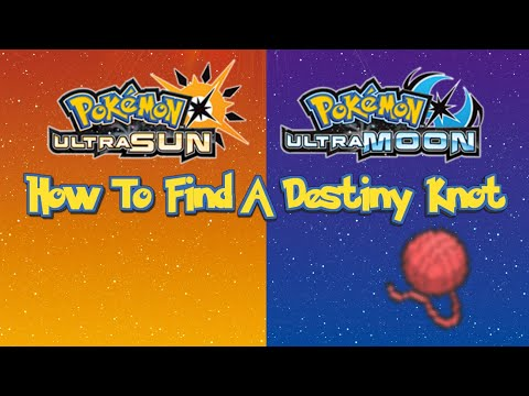 How To Get A Destiny Knot In Pokemon Ultra Moon