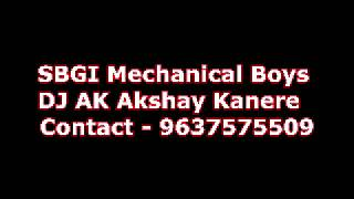SBGI Mechanical Engineering Boys Original Audio Track DJ AK Akshay Kanere 9637575509