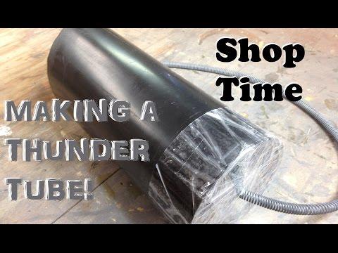 Making a Thunder Tube