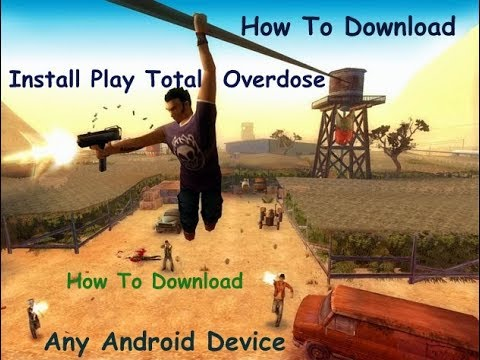 How To Download Install Total Overdose Game Free For Any Android Device