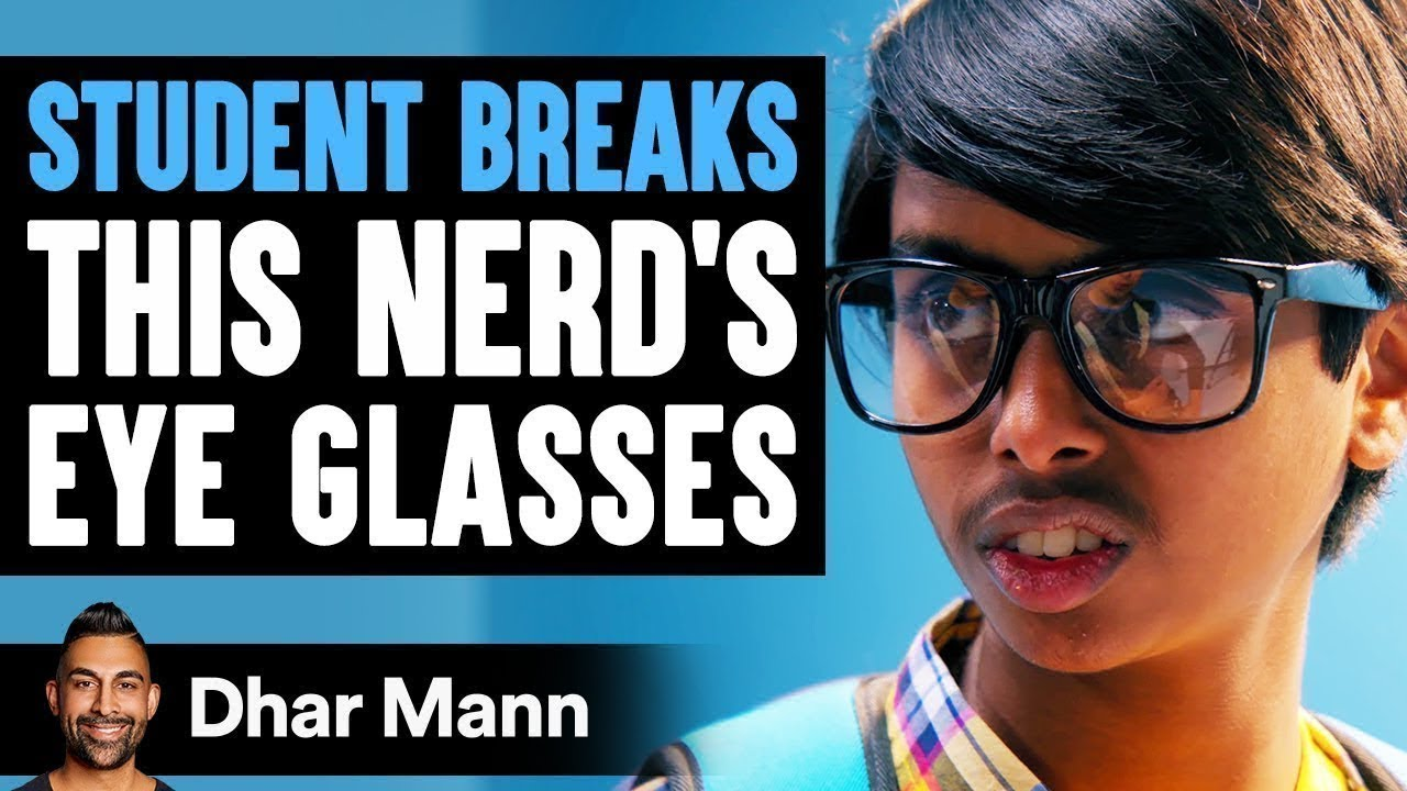 Student Breaks Nerd's Eye Glasses, What Happens Next Is Shocking | Dhar Mann