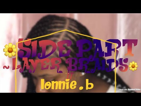 LAYER BRAIDS | 2 LAYERS | SIDE PART BRAIDS |SMALL FEED-ins | LONNIE .B