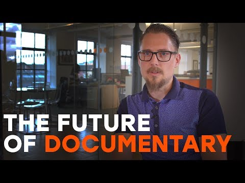 What is the future of documentary filmmaking?