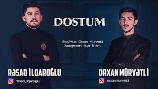 Orxan Murvetli & Resad İlqaroglu - DOSTUM 2018