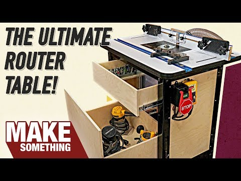 How to Make The Ultimate Router Table with all the Accessories.