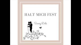 Neu! Mein Hochzeitslied: Halt Mich Fest - Sunny Dale