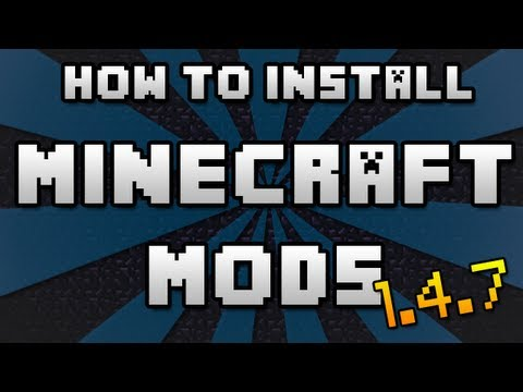 Minecraft   HOW TO INSTALL MODS!   6 Quick & Easy Steps! [1.4.7]