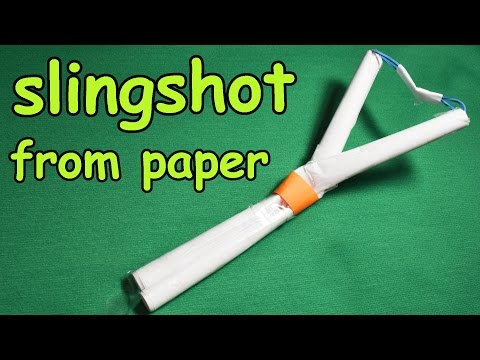 Slingshot from paper / Paper weapons
