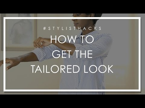 Stylist Hacks: How To Make Your Clothes Fit Perfectly