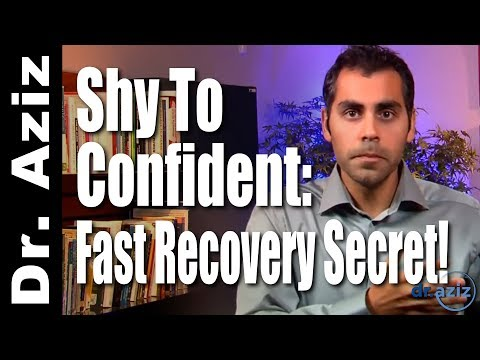 From Shy To Confident - Fast Recovery Secret! | Dr. Aziz - Confidence Coach
