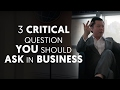 3 Critical Question You Should Ask Before Starting A Business - Ask Dan Lok