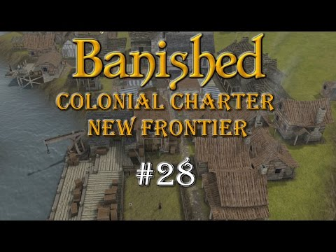 Banished Colonial Charter: New Frontier Episode 28