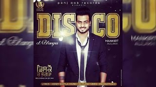 Disco ch Bhangra - Official Lyrical Video || Mankirt Aulakh || Panj-aab Records || Full HD