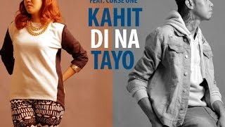 Kahit Di Na Tayo Music Video By Yumi Feat Curse One Mp3