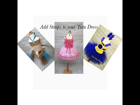 3 Different Ways to Add Straps to Your Tutu Dress