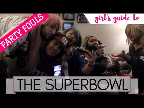 Girl's Guide to THE SUPERBOWL | Part 1: PARTY FOULS