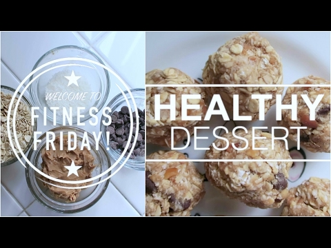 FITNESS FRIDAY #3 // Easy, Healthy, No Bake Dessert!