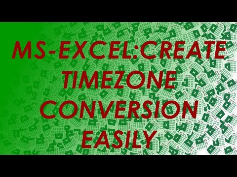 How To: Build Excel TimeZone Conversion in Excel -Simplified