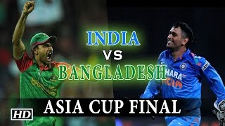 India vs Bangladesh | Asia Cup 2016 Finals | Mirpur