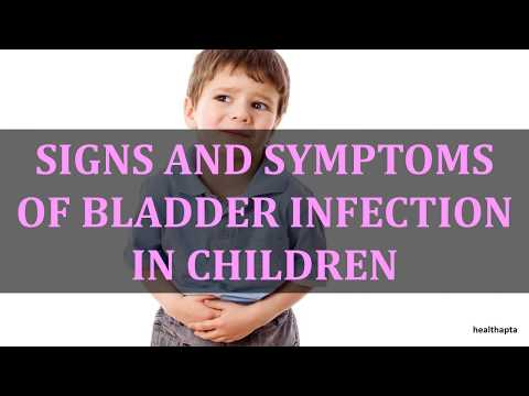 SIGNS AND SYMPTOMS OF BLADDER INFECTION IN CHILDREN
