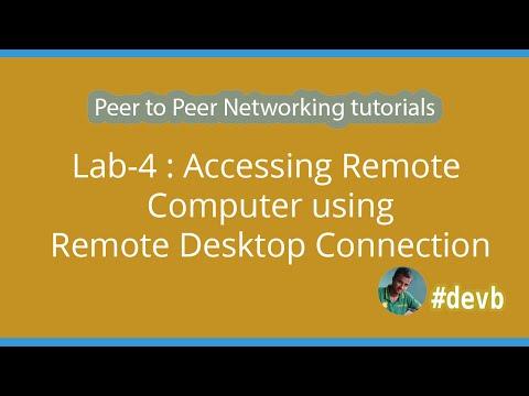 Lab-4 : Accessing Remote Computer using Remote Desktop Connection