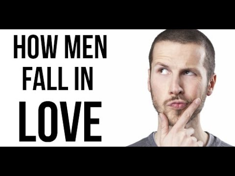 How Do Men Fall In Love?