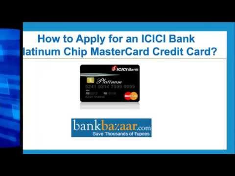 How to apply for an ICICI Bank Platinum Chip MasterCard Credit Card