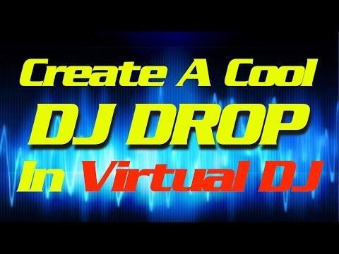 Create A Cool DJ Drop in Virtual DJ