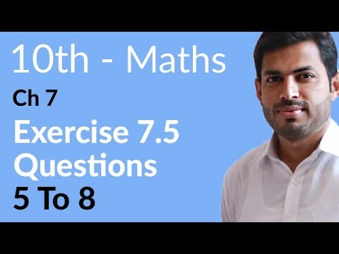 10th Class Maths solutions ,ch 7, lec 2, Exercise 7.5, Question no 5 to 8 -Matric Part 2