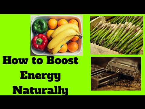 How to Boost Energy Naturally | The 7 Best Natural Energy Boosting Foods