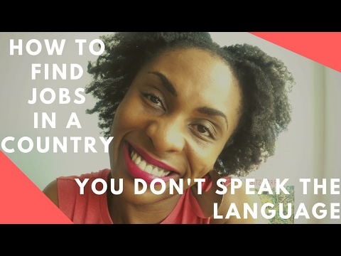 How to find jobs in a country, when you don't speak the language